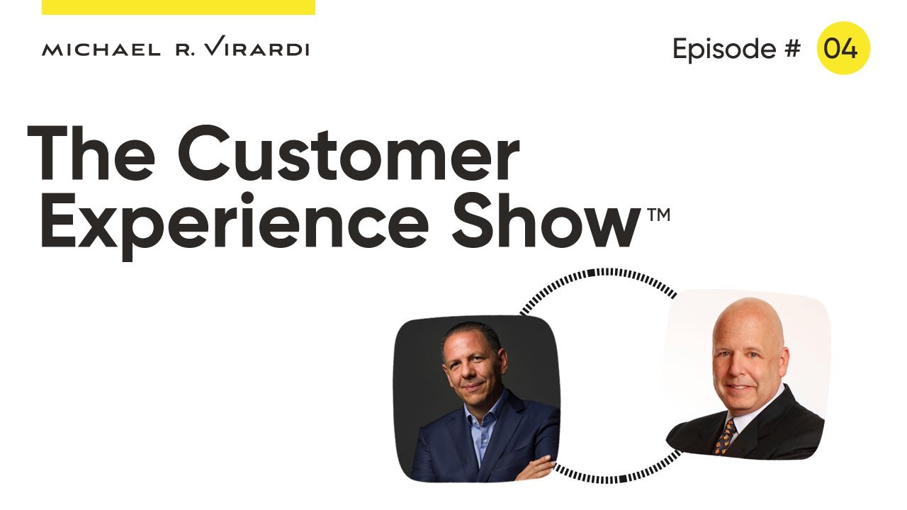 Michael Virardi - The Customer Experience Show™ Ep. #4 / Shep Hyken