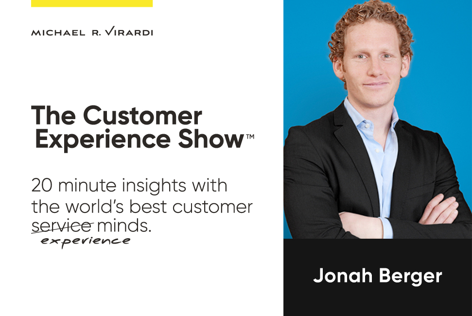 Michael Virardi - The Customer Experience Show™ Ep. #6 / Jonah Berger