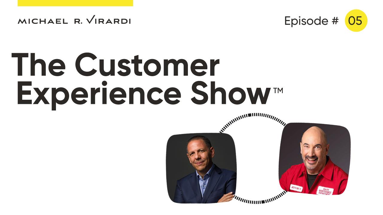 Michael Virardi - The Customer Experience Show™ Ep. #5