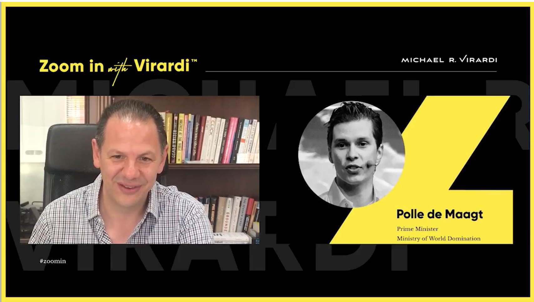 Michael Virardi - ZOOM IN with VIRARDI™ | Polle de Maagt | Ministry of World Domination | Episode 4