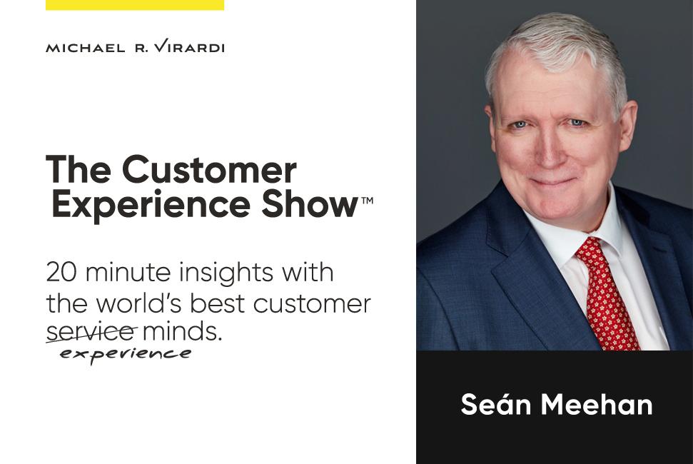 Michael Virardi - The Customer Experience Show™ Ep.10 / Seán Meehan