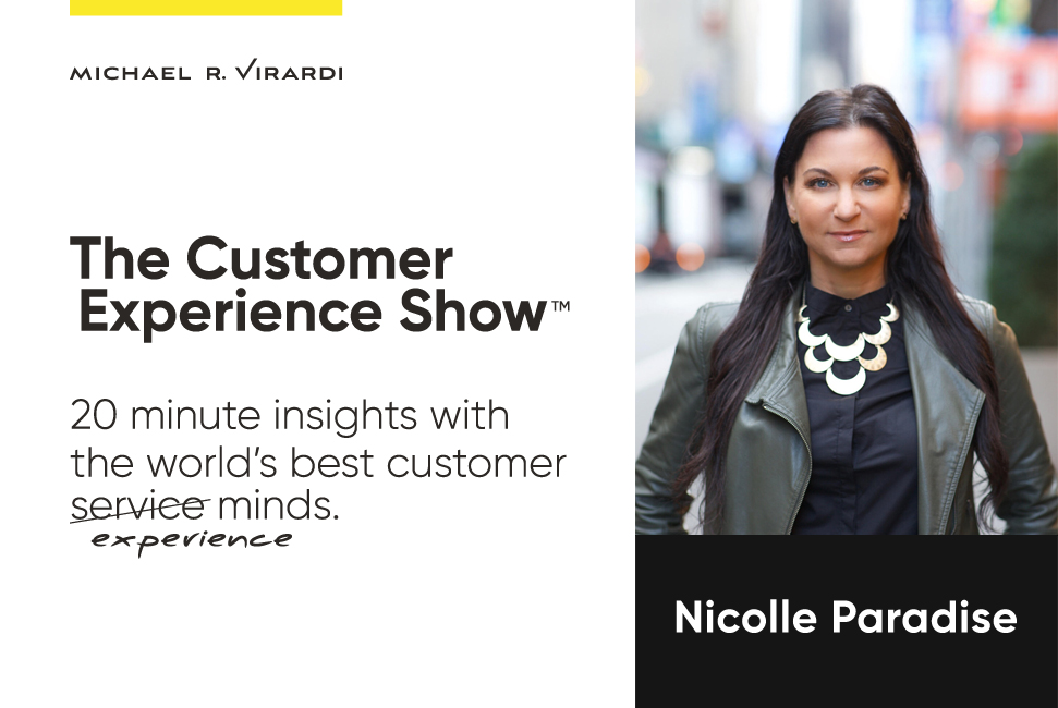 Michael Virardi - The Customer Experience Show™ Ep.11 / Nicolle Paradise