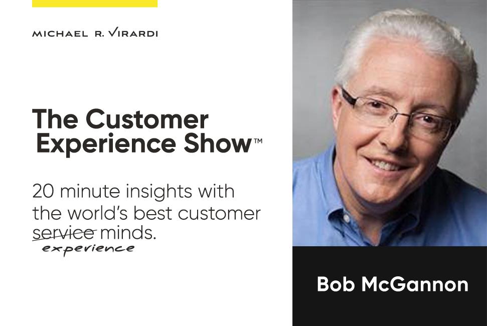 Michael Virardi - The Customer Experience Show™ Ep. #2 / Bob McGannon