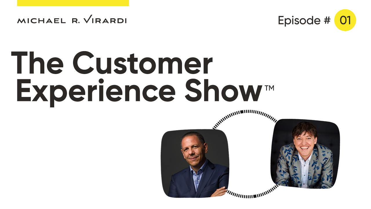 Michael Virardi - The Customer Experience Show™ Ep. #1 / Joey Coleman